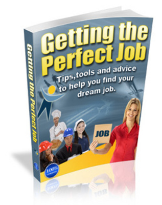 Product picture Getting the Perfect Job-advice and tips on perfect job.